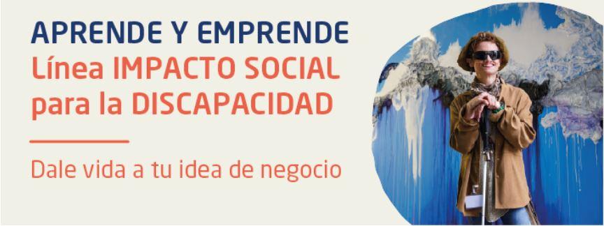 Aprende y Emprende Línea Impacto social para la discapacidad